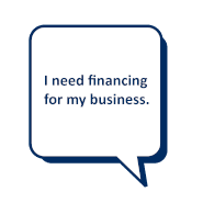 I need financing for my business.